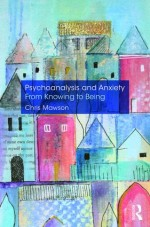 Psychoanalysis and Anxiety by Chris Mawson book cover