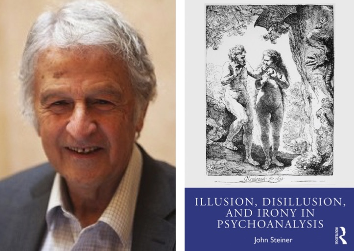 Photo of John Steiner plus book cover image for his book Illusion, Disillusion and Irony in Psychoanalysis